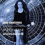 Metaverse: Book Three of the Splintered Universe Trilogy   Nina Munteanu
