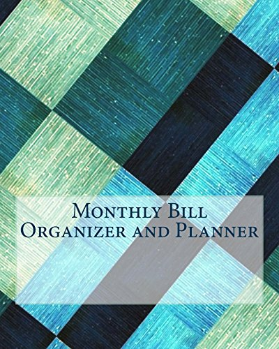Monthly Bill Organizer and Planner: Budget Planning, Financial Planning Journal: Bill Tracker, Expense Tracker, Home Bud