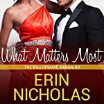 What Matters Most: Billionaire Bargains, Book 2 | Erin Nicholas