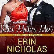 What Matters Most: Billionaire Bargains, Book 2   Erin Nicholas