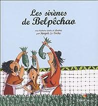 Les sirènes de Belpêchao par Magali Le Huche