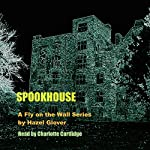 Spookhouse: A Fly on the Wall Series | Hazel Glover