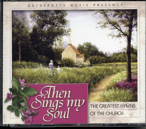 Hymn My Soul - Guideposts (Reader's Digest) Music Presents Then Sings My Soul: The Greatest Hymns of the Church