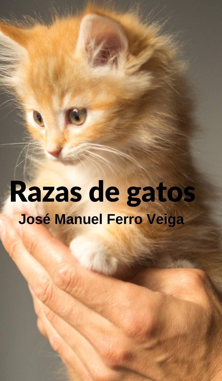Razas de gatos: Amazon.es: Veiga, Jose Manuel Ferro: Libros
