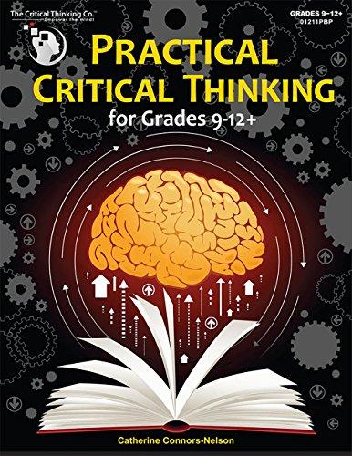 (Practical Critical Thinking - Problem-Solving, Reasoning, Logic, Arguments (Grades 9-12) )