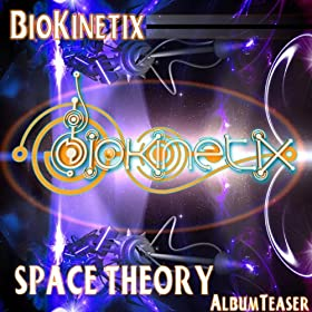 BioKinetix - Space Theory (Album Teaser)