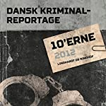 10'erne (Dansk Kriminalreportage 2012) |  div.
