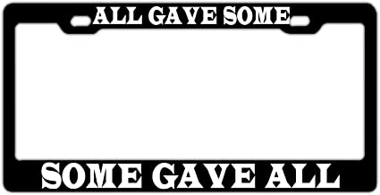 ALL GAVE SOME SOME GAVE ALL METAL MILITARY License Plate Frame Tag Holder