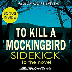 To Kill a Mockingbird: A Sidekick to the Harper Lee Novel Audiobook