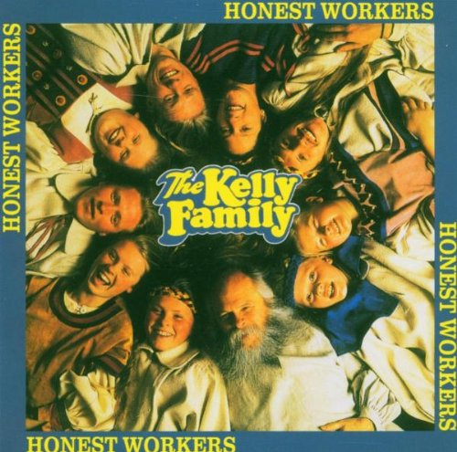 The Kelly Family - Honest Worker - Zortam Music
