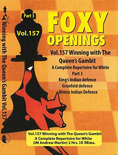 Winning with the Queen's Gambit Part 3 - IM Andrew Martin - Foxy - 157 Ny