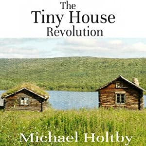 The Tiny House Revolution Audiobook