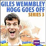 Giles Wemmbley Hogg Goes Off: Series 3 | Marcus Brigstocke