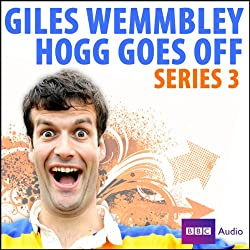 Giles Wemmbley Hogg Goes Off: Series 3