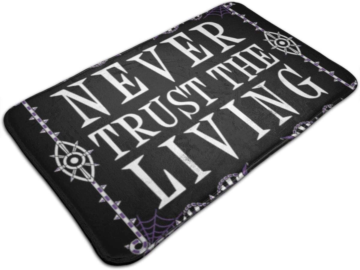 HSDLAHDKJZ-id Indoor/Outdoor Never Trust The Living - Beetlejuice - Creepy Cute Goth - Occult Resistance to Dirt Cozy Doormats Carpet15.7 X 23.5