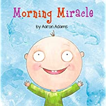Kids Book: Morning Miracle (Bedtime story about animals, colors and emotions, Book for Kids, Baby Book, Picture Book, Preschool Book, Kindergarten Book, Ages 3-5)