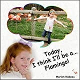 Today, I think I'll be a...Flamingo! offers
