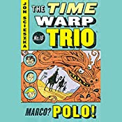 Marco Polo: Time Warp Trio, Book 16 | Jon Scieszka
