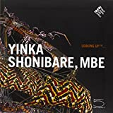 Looking UpTM . . . Yinka Shonibare, MBE (Looking Up (5 Continents))