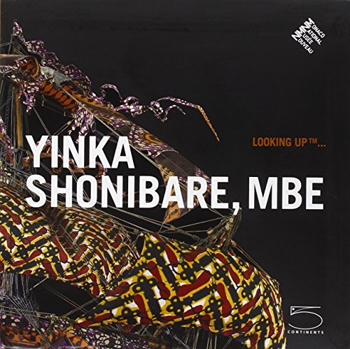 Looking Up Tm: Yinka Shonibare, Mbe (Looking Up (5 Continents))