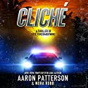 Cliche - a Thriller of Epic Foreshadowing: An Archer Cross Thriller, Book 1 Audiobook by Aaron Patterson, Nora Robb Narrated by J. Scott Bennett