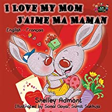 I Love My Mom J'aime Ma Maman (English French bilingual children's books): Bilingual Children's Books