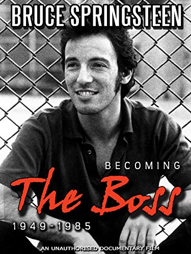 (Bruce Springsteen - Becoming the Boss: 1949-1985 Unauthorized)