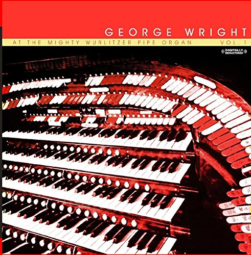 At the Mighty Wurlitzer Pipe Organ (Digitally Remastered)