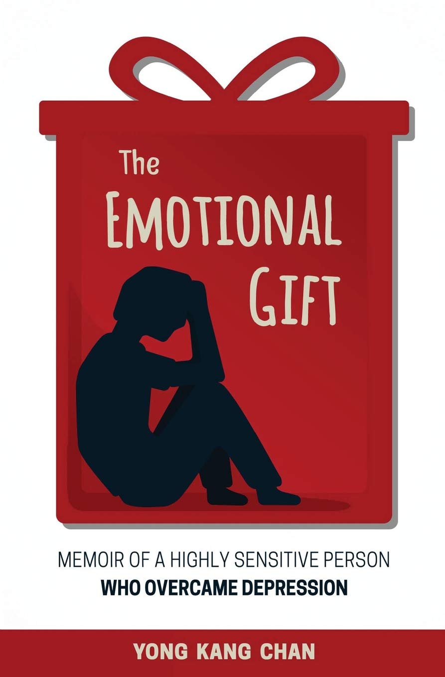 The Emotional Gift  Memoir Of A Highly Sensitive Person Who Overcame Depression