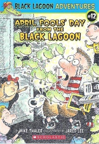 April Fools' Day from the Black Lagoon (Black Lagoon Adventures, No. 12) pdf