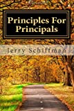 Principles for Principals, Jerry Schiffman, 147009438X