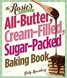 The Rosie's Bakery All-Butter, Cream-Filled, Sugar-Packed Baking Book, Judy Rosenberg, 0761154078