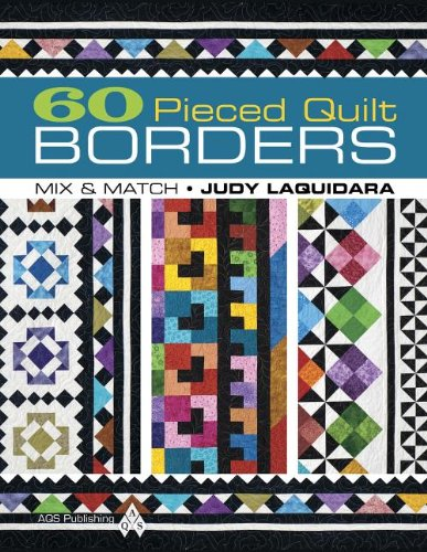 60 Pieced Quilt Borders: Mix & Match (Quilt Border)