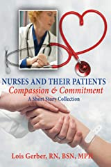 Nurses and Their Patients: Compassion and Commitment (Nursing in th Neighborhoods: Stories of Patients, Families, and Their Nurses) Paperback