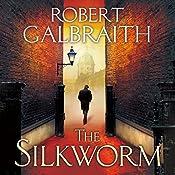 The Silkworm: Cormoran Strike, Book 2 | Robert Galbraith