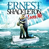 #5: Ernest Shackleton Loves Me (Original Cast Recording)