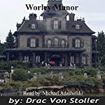 Worley Manor | Drac Von Stoller