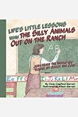 Life's Lessons With the Silly Animals Out on the Ranch: Jobs Make the World Go 'Round, by Sassy the Cow! Paperback