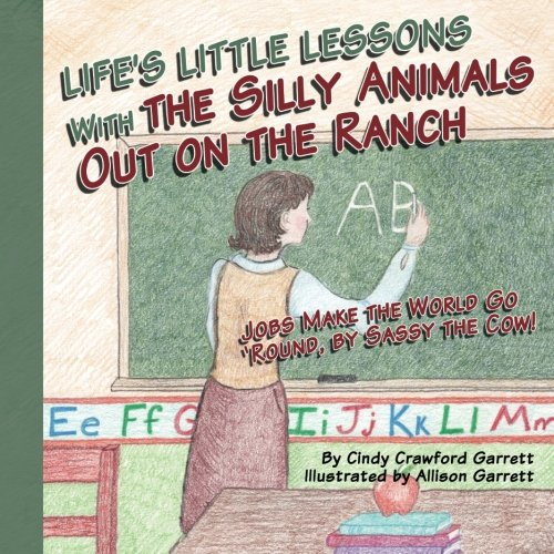 Download Life's Lessons With the Silly Animals Out on the Ranch: Jobs Make the World Go 'Round, by Sassy the Cow! ebook