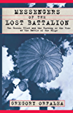Messengers of the Lost Battalion: The Heroic 551st and the Turning of the Tide at th