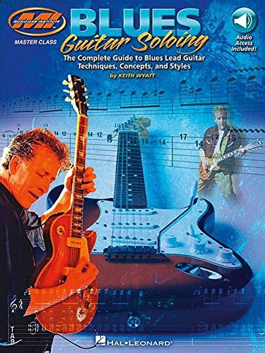 (Blues Guitar Soloing: Master Class Series (Musicians Institute Press))