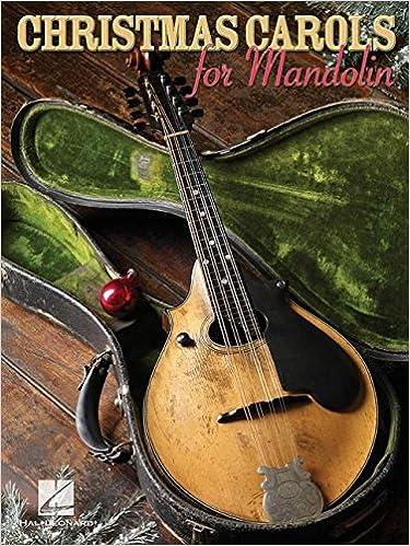 Christmas Carols for Mandolin: Hal Leonard Corp.: 9781423413981 ...