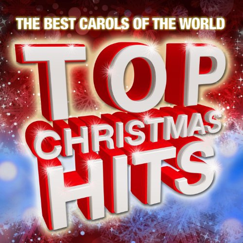 Top Christmas Hits (The Best Carols Of The World)