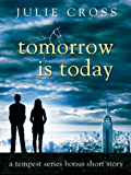 Tomorrow Is Today: A Tempest Series Bonus Short Story (The Tempest Trilogy)