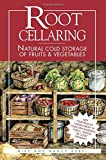 Root Cellaring: Natural Cold Storage of Fruits & Vegetables
