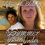 A Summer Down Under | Alison Pensy,Adrianna Blakeley