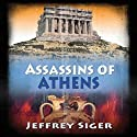 Assassins of Athens Audiobook by Jeffrey Siger Narrated by Stefan Rudnicki