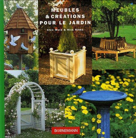 Meubles et creation pour le jardin (JARDINAGE): Amazon.es: Ward ...