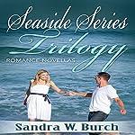 Seaside Series Trilogy: Romance Novellas | Sandra W. Burch