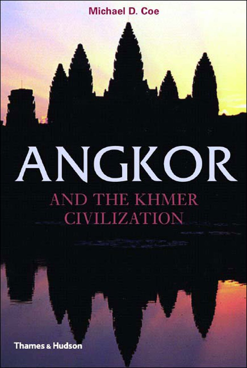 Angkor and the Khmer Civilization (Ancient Peoples and Places Series) pdf epub